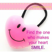 The Little The Little In Find The One Who Makes Your Heart Smile