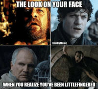 https://t.co/cyjWiWwh1p: THE LO0KON YOUR FAGE  TrialByMeme  WHEN YOU REALIZE YOUVE BEEN LITTLEFINGERED  irmglip.com https://t.co/cyjWiWwh1p