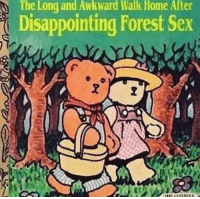 Be Like, Sex, and Awkward: The Long and Awkward Walk Home After  Disappointing Forest Sex It be like that sometimes