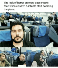Children, Memes, and 🤖: The look of horror on every passenger's  face when children & infants start boarding  the plane.
