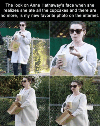 angryschnauzer:My idol: The look on Anne Hathaway's face when she  realizes she ate all the cupcakes and there are  no more, is my new favorite photo on the internet. angryschnauzer:My idol