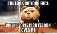 Air Jordan, Meme, and Nba: THE LOOK ON YOUR FACE  WHEN PEOPLE PICK LEBRON  OVER MJ  Brought By Faci  ebook.com/NBAHumor LeBron > Michael 'Air' Jordan? Credit: Marc Min  http://whatdoumeme.com/meme/rs06o1