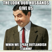 Mr. Bean, Jpg, and Speak: THE LOOK OUR HUSBANDS  GIVE US  WHEN WE SPEAK OUTLANDISH  #JAMMF  riet Mr Bean.jpg