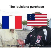 Rare image from the lusiana purchase (1801): The louisiana purchase  Im gonna pay you $100 to fuck off. Rare image from the lusiana purchase (1801)