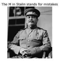 "Facebook, Meme, and Http: The M in Stalin stands for mistakes <p>Found this meme on Facebook. Does it hold any value? via /r/MemeEconomy <a href=""http://ift.tt/2udBLGu"">http://ift.tt/2udBLGu</a></p>"