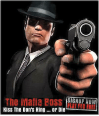 Come join the fun! It's free! www.themafiaboss.com ~HB: The Mafia BOSS  SIGNUP NOW  KISS The Don's Ring... or Die Come join the fun! It's free! www.themafiaboss.com ~HB