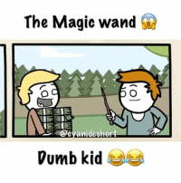 Memes, Best, and Magic: The Magic wand  cvanideshort  Vumb kid Only the best here 😎