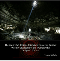 Memes, Weird, and Hitler: The man who designed Saddam Hussein's bunker  was the grandson of the woman who  designed Hitler's  Weird World