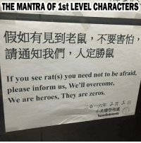 Heroes, DnD, and Ask: THE MANTRA OF 1stLEVEL CHARACTERS  If you see rat(s) you need not to be afraid,  please inform us, We'll overcome  We are heroes, They are zeros. Give us 25 gold and we wont ask any questions.   -Law