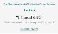 """9gag, Fire, and Love: The Mattress with 10,000+ Verified 5-star Reviews  """" almost died""""  """"There was a fire in my building, I slept through it.""""  READ MORE REVIEWS You'll sleep like the dead 💀Follow @9gag 9gag love amazonreview"""