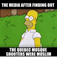 "Allahu Akbar, Shooters, and Wee: THE MEDIA AFTER FINDING OUT  THE QUEBEC MOSQUE  SHOOTERS WERE MUSLIM Radical Islam is attacking non radical Muslims now? Wow wow wee wow. Big surprise. For those who keep saying he wasn't Muslim, screaming ""allahu akbar!"" while opening fire is a pretty direct sign... PC: @theunapologeticpatriot isisniggas isis isiskilledbiggie radicalislam liberals libbys democraps liberallogic liberal ccw247 conservative constitution presidenttrump nobama stupidliberals merica america stupiddemocrats donaldtrump trump2016 patriot trump yeeyee presidentdonaldtrump draintheswamp makeamericagreatagain trumptrain maga Add me on Snapchat and get to know me. Don't be a stranger: thetypicallibby Partners: @theunapologeticpatriot 🇺🇸 @too_savage_for_democrats 🐍 @thelastgreatstand 🇺🇸 @always.right 🐘 TURN ON POST NOTIFICATIONS! Make sure to check out our joint Facebook - Right Wing Savages Joint Instagram - @rightwingsavages Joint Twitter - @wethreesavages Follow my backup page: @the_typical_liberal_backup"