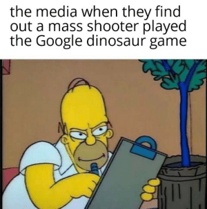 Bad, Dinosaur, and Google: the media when they find  out a mass shooter played  the Google dinosaur game Video games bad
