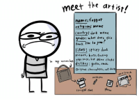"since everyone is doing one,i decided to the ""meet the artist"" too 👌 . meettheartist memes dankmemes drawing challenges digitalart art artsy doodles pepe spiceydankmemes artblock zbrush wip sketches sketchbook fanart anime paint: the meet the artist!  name fo99ot  religion: meme  Country: dank meme  ender: what does, this  look like to you?  likes spicey dank  memes, hats, fucking  in my me me bas  edgy songs, hot ahime chicks  dislikes goths, emos,  original characters, art theifs  art block  mech pen  stripped shut Phone since everyone is doing one,i decided to the ""meet the artist"" too 👌 . meettheartist memes dankmemes drawing challenges digitalart art artsy doodles pepe spiceydankmemes artblock zbrush wip sketches sketchbook fanart anime paint"