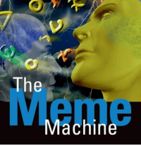 Meme Machine: The  Meme  Machine