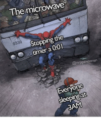 Memes, Microwave, and Via: The microwave  0330  Stopping the  timer a 0:01  0  @mrjapaneseman  Everyone  sleepIngat  3AM Too accurate via /r/memes https://ift.tt/2LILz42