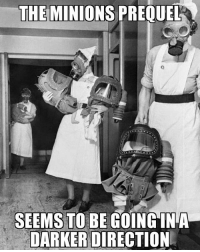 ww2 1940 gasmask minions: THE MINIONS PREQUEL R  SEEMS TO BE GOING IN A  DARKER DIRECTION ww2 1940 gasmask minions