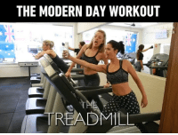 9gag, Memes, and 🤖: THE MODERN DAY WORKOUT  plarnuehler  TREADMI When you workout and nobody knows about it, it doesn't count. By @shaeleeshack @madisonlloyd @lanakington @piamuehlenbeck | Follow @fitbeast - 9gag workout fitbeast