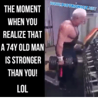 Whey Protein, Whey, and Moment: THE MOMENT  WHEN YOU  REALIZE THAT  A 74Y OLD MAN  IS STRONGER  THAN YOU!  LOL When gramps starts getting into your whey protein.