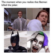 Follow @batmansgram for the best DC & Batman posts. He's accepting next 100 followers 💯: The moment when you realize that Batman  killed the joker Follow @batmansgram for the best DC & Batman posts. He's accepting next 100 followers 💯