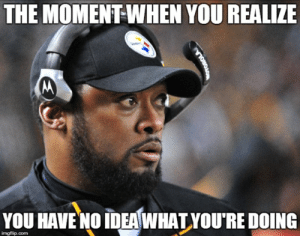 It's Time To Move On From Tomlin - Page 5 Thumb_the-moment-when-you-realize-you-have-no-ideawhat-youre-50868768