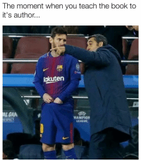 Memes, Book, and 🤖: The moment when you teach the book to  it's author...  akuten  AL GAN  ESPECT  HAMPION  LEAGUE Right😂😂