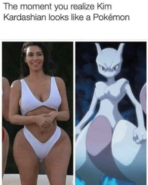 If only she used her power for good: The moment you realize Kim  Kardashian looks like a Pokémon If only she used her power for good