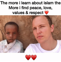 Love, Memes, and Respect: The more i learn about islam the  More i find peace, love,  values & respect THE MORE I LEARN ABOUT ISLAM THE MORE I FIND PEACE, LOVE, VALUES AND RESPECT. BISMILLAH 💙 @jeromejarre