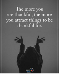 Energy, Memes, and 🤖: The more you  are thankful, the more  you attract things to be  thankful for.  POSITIVE  ENERGY The more you are thankful, the more you attract things to be thankful for. positiveenergyplus