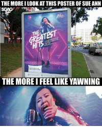 Memes, Game, and Http: THE MOREI LOOK AT THIS POSTER OF SUE ANN  RING YOUR A' GAME  THE MORE I FEEL LIKE YAWNING Try looking at this poster for 30 secs without yawning 😴 Find out why Sue Ann yawns in our first ever musical here: http:-bit.ly-sgagmusical (link in bio too!)
