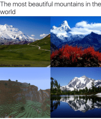 <p>Such Beauty 😍😍😍</p>: The most beautiful mountains in the  world  @Meme Inspector 9000 <p>Such Beauty 😍😍😍</p>