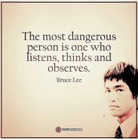 "Memes, Bruce Lee, and 🤖: The most dangerous  erson is one who  istens, thinks and  observes  Bruce Lee  HIGHER PERSPECTIVE Type ""ME"" if you're this kind of person👌 - DOUBLE TAP & TAG A FRIEND👇 - Via @higherperspective"