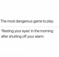Morning After: The most dangerous game to play:  'Resting your eyes' in the morning  after shutting off your alarm