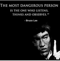 Memes, Bruce Lee, and 🤖: THE MOST DANGEROUS PERSON  IS THE ONE WHO LISTENS,  THINKS AND OBSERVES.  Bruce Lee Listen more than you speak 💡