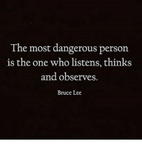 Memes, Bruce Lee, and 🤖: The most dangerous person  is the one who listens, thinks  and observes  Bruce Lee