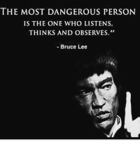 "Memes, Bruce Lee, and Powerful: THE MOST DANGEROUS PERSON  IS THE ONE WHO LISTENS,  THINKS AND OBSERVES.""  Bruce Lee A calm mind is a powerful mind 💯 . markiron fighttoremaincalm"