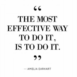 Amelia Earhart, Student, and You: THE MOST  EFFECTIVE WAY  TO DO IT  IS TO DO IT  AMELIA EARHART If you are a student Follow @studentlifeproblems