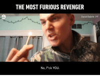 9gag, Memes, and Annoyed: THE MOST FURIOUS REVENGER  David Dobrik I YT  No, f*ck YOU. When your siblings annoyed you - 🎥 @daviddobrik - 9gag nerfgun