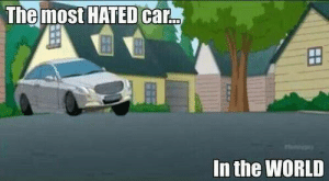 Funny, World, and Car: The most HATED Car.  In the WORLD R.I.P Brian Griffin