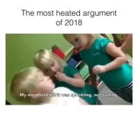 Funny, Memes, and Videos: The most heated argument  of 2018  My mom told me tt  pinkling. not raining Follow the @antisocialtv for more funny videos!!