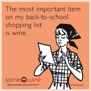 """School, Shopping, and Wine: The most important item  on my back-to-school  shopping list  s wine  someOwine  Serious Wine Just Got Fun""""  《Someecards"""