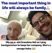 Family, Grandma, and Life: The most important thing in  life will always be family  (My 99 yr, old Grandma fell so I play  back  to keep her company. She's a  savage haha  ta) My 99 yr. old grandma out here taking everybody's money in backgammon even with a broken collarbone💪😂 familyfirst