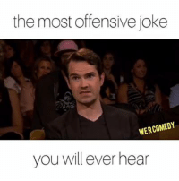 Most Offensive: the most offensive joke  WERCOMEDY  you will ever hear