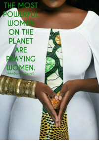 THE MOST  PO  WO  ON THE  PLANET  ARE  PAYING  WOMEN.  Shhh Bed ecrets ShhhBeautySecret: Now, more than ever, you should be praying. ♡Lady Beverly