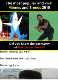 Meine Freundin ist weg  Markiere einen Freund und Daumen hoch  Hier geht es weiter: http://1jux.net/404040/70232: The most popular and viral  Memes and Trends 2015  Did you know the backstory  of  the barber meme?  Barber: What do you want?  Me: I need a hat that I can't lose.  Barber: I got you. Meine Freundin ist weg  Markiere einen Freund und Daumen hoch  Hier geht es weiter: http://1jux.net/404040/70232