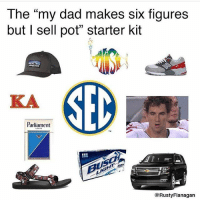 "Dad, Funny, and Starter Kit: The ""my dad makes six figures  but l sell pot"" starter kit  Magonia  Parliament  @Rusty Flanagan Don't follow @rustyflanagan if you're easily offended 🔥🔥"
