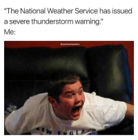 """Debating on quitting my job and chasing storms professionally: """"The National Weather Service has issued  a severe thunderstorm warning  Me:  @comfy sweaters Debating on quitting my job and chasing storms professionally"""