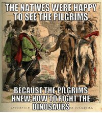 HISTORY LESSONS LIKE THIS ARE IGNORED IN OBAMBOS AMERICA Like and share IF YOU AGREE  WE NEED A GOOD CHRISTIAN CREATIONIST FOR SECRETARY OF EDUCATIONS: THE NATIVES WER  HAPPY  TO SEE THE PILGRIMS  BECAUSE THE PILGRIMS  KNEW HOW TO FIGHT THE  DINOSAURS HISTORY LESSONS LIKE THIS ARE IGNORED IN OBAMBOS AMERICA Like and share IF YOU AGREE  WE NEED A GOOD CHRISTIAN CREATIONIST FOR SECRETARY OF EDUCATIONS