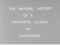 Psychotic, Childhood, and Illness: THE NATURALHISTORY  OF A  PSYCHOTIC ILLNESS  IN  CHILDHOOD