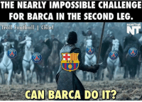 THE NEARLY IMPOSSIBLE CHALLENGE  FOR BARCA IN THE SECOND LEG.  NOW THIS  Troll Football I Chief  CAN  BARCA DO IT? Can we? I think we can