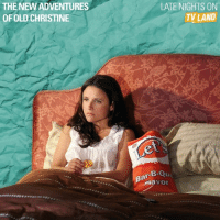 THE NEW ADVENTURES  OF OLD CHRISTINE  LATE NIGHTS ON  TV LAND  ar-B  V or Looking for a late night treat? Watch TheNewAdventuresOfOldChristine tonight at 2-1c!